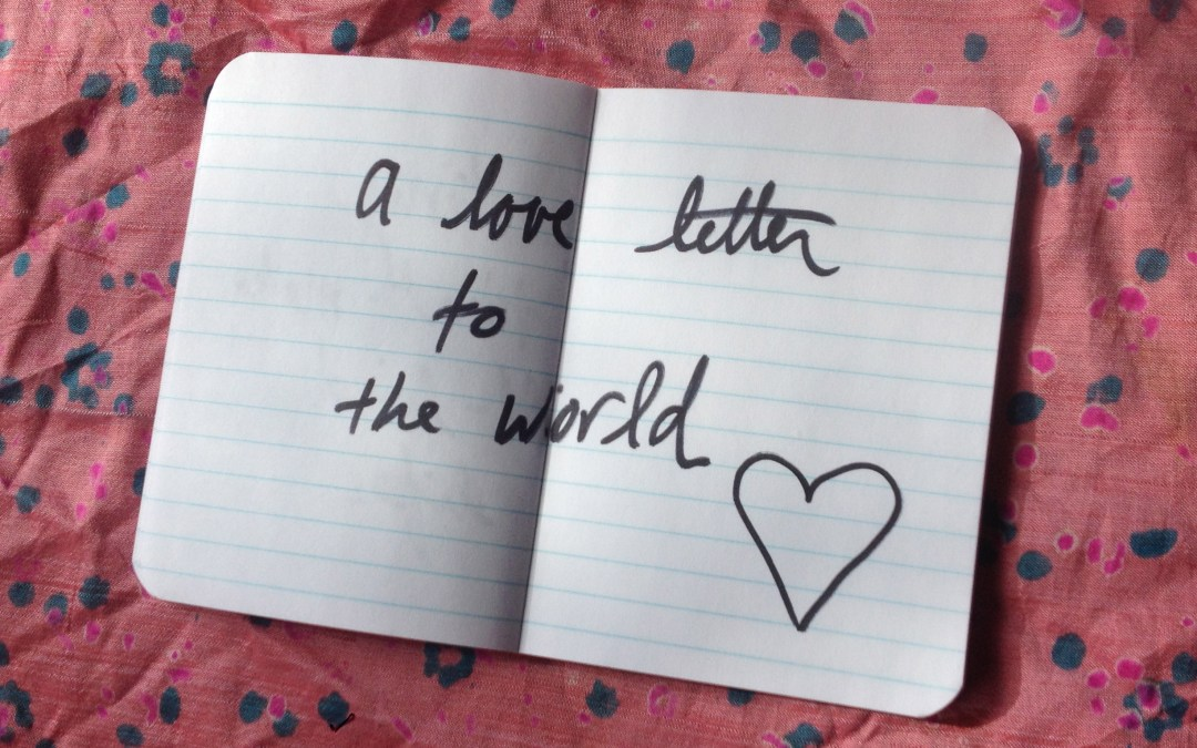 Oh Valentine! A love letter to the world