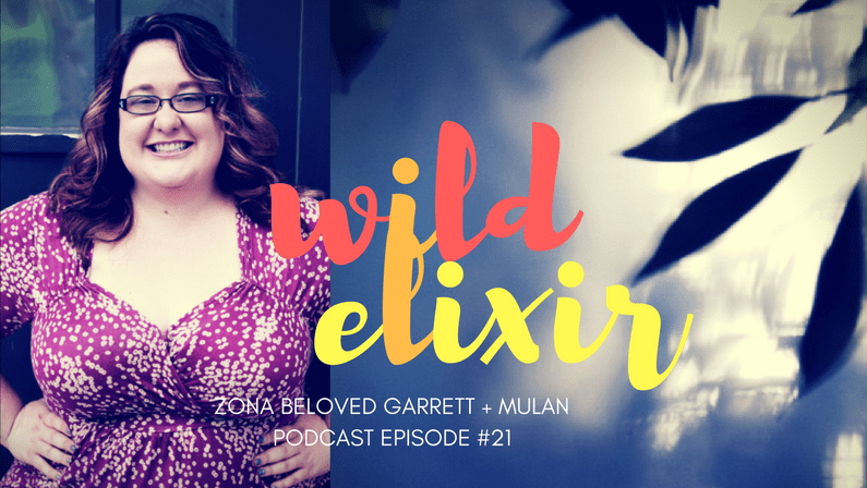 Episode #21 :: Mulan + Zona Beloved Garrett