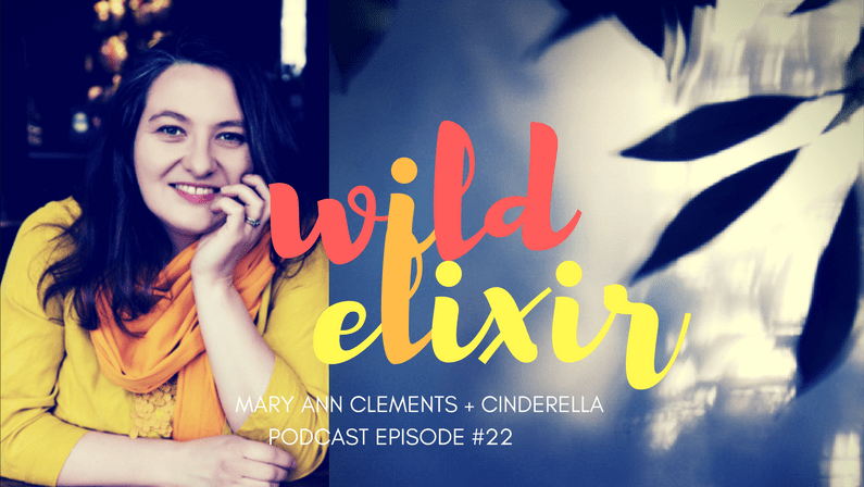 Episode #22 :: Cinderella + Mary Ann Clements