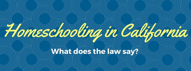 homeschooling in CA the law