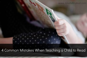 4 Common Mistakes When Teaching a Child to Read