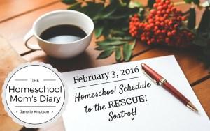 Homeschool Schedule to the Rescue! Sort-of!