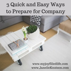 3 Quick and Easy Ways to Prepare for Company
