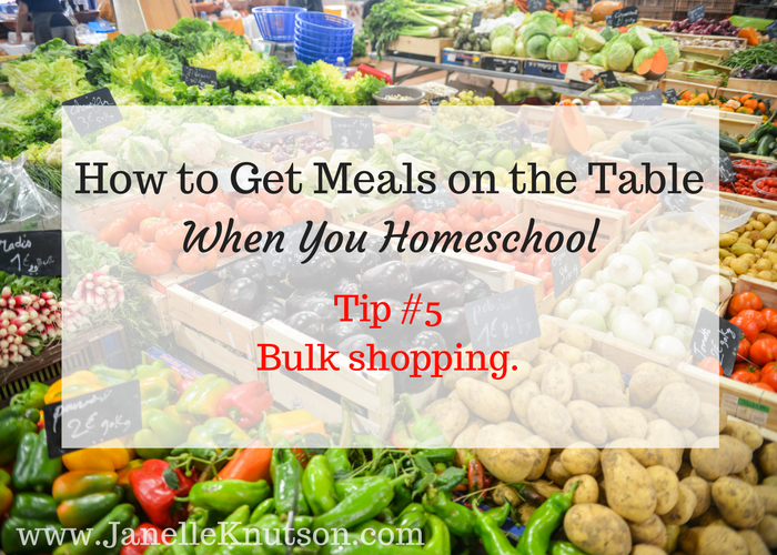 How to get meals on the table when you homeschool. Tip #5 Bulk shopping!