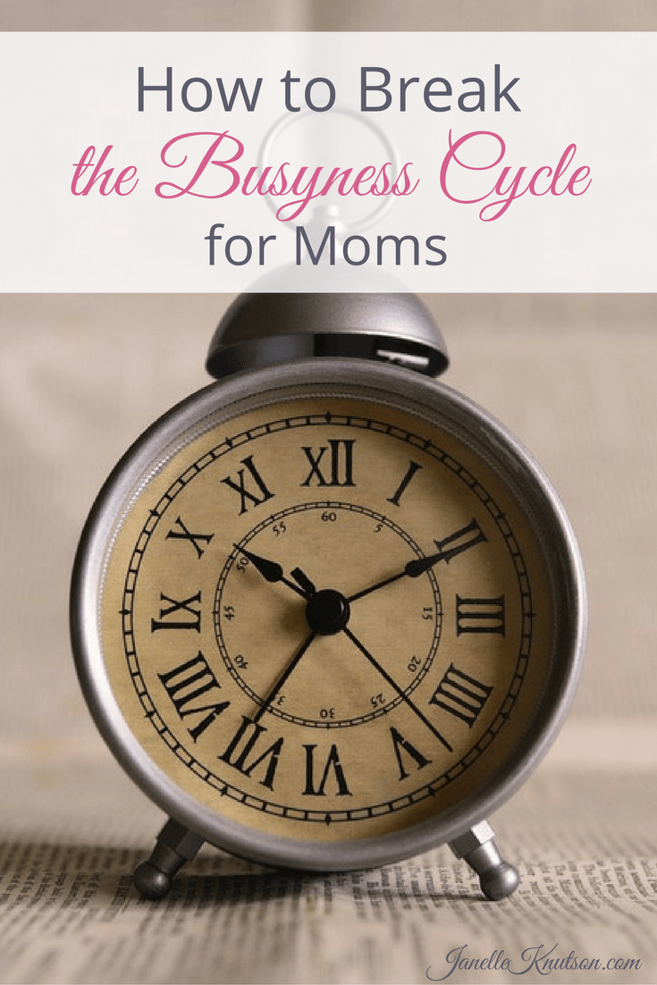 Everyone feels weighed down by busyness if they aren't intentional about heading it off. Here are some ways moms can break the busyness cycle.