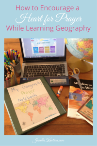 How to Encourage a Heart for Prayer While Learning Geography