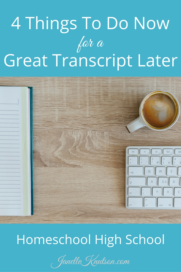 Here are 4 things to do now for a great transcript later. Homeschool high school, you can do it!