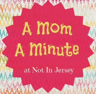 Not In Jersey--A Mom A Minute