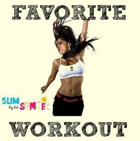 Slim by the Summer--Favorite Workout!