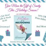 Give Mom the Gift of Sanity with The Mother of All Meltdowns for Christmas