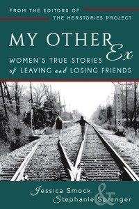 My Other Ex: Women's True Stories of Losing and Leaving Friends (Book Review)