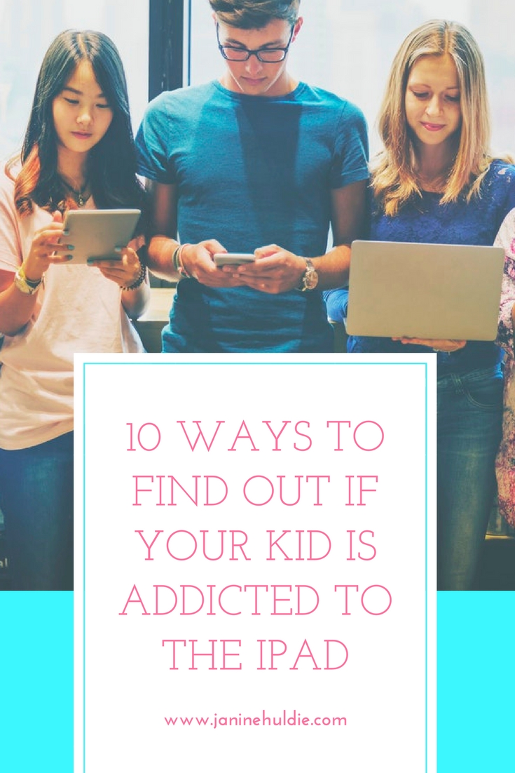 10 Ways To Find Out If Your Kid Is Addicted to the iPad