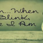 Soon – When I Blink, Here I Am