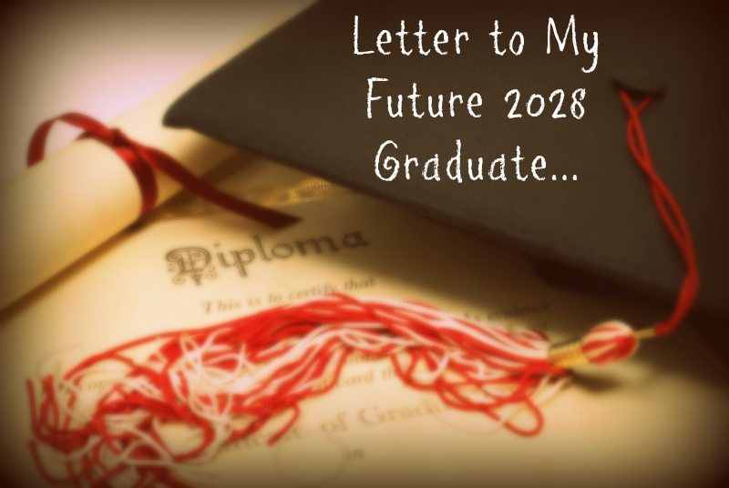 A Letter to My Future Graduate - This Mom's Confessions