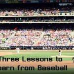 You Never Forget Your First Time – The Life Lessons of Baseball
