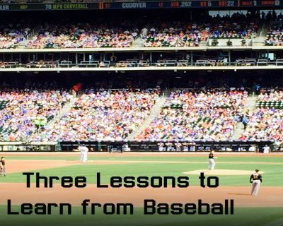 Featured Three Lessons to Learn from Baseball