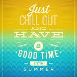 In the Summer Time…Break To Enjoy It All