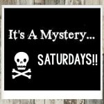 It's a Mystery with Saturdays