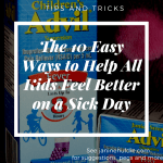 The 10 Easy Ways to Help All Kids Feel Better on a Sick Day