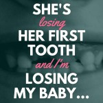 She's Losing Her First Tooth and I'm Losing My Baby