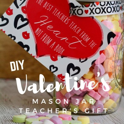DIY Valentine's Mason Jar Gift for Teachers