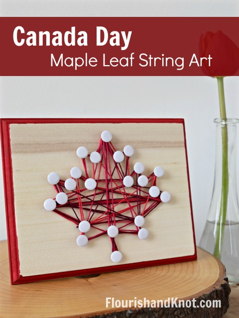 DIY Canada Day Maple Leaf String Art Canada Day Crafts