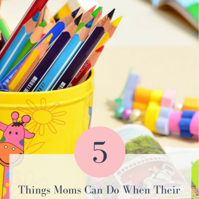 5 Things Moms Can Do When Their Children Start Kindergarten