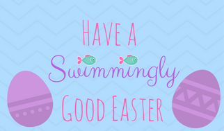 Have a swimmingly good easter