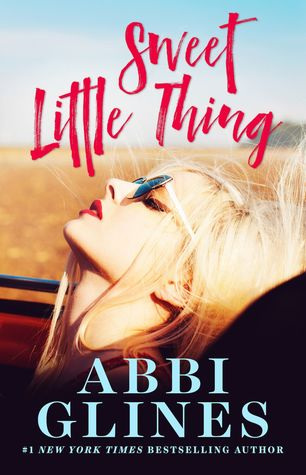 Sweet Little Thing, by Abbi Glines