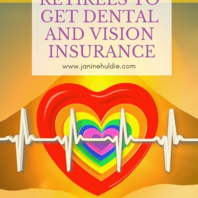 7 REASONS FOR RETIREES TO GET DENTAL AND VISION INSURANCE