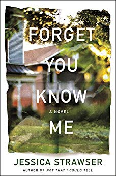 Forget You Know Me by Jessica Strawser
