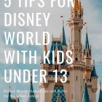 Disney World with Kids Under 13: Family Tips and Tricks
