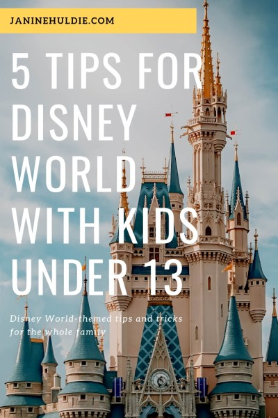 5 Tips & Tricks For Disney World With Kids Under 13