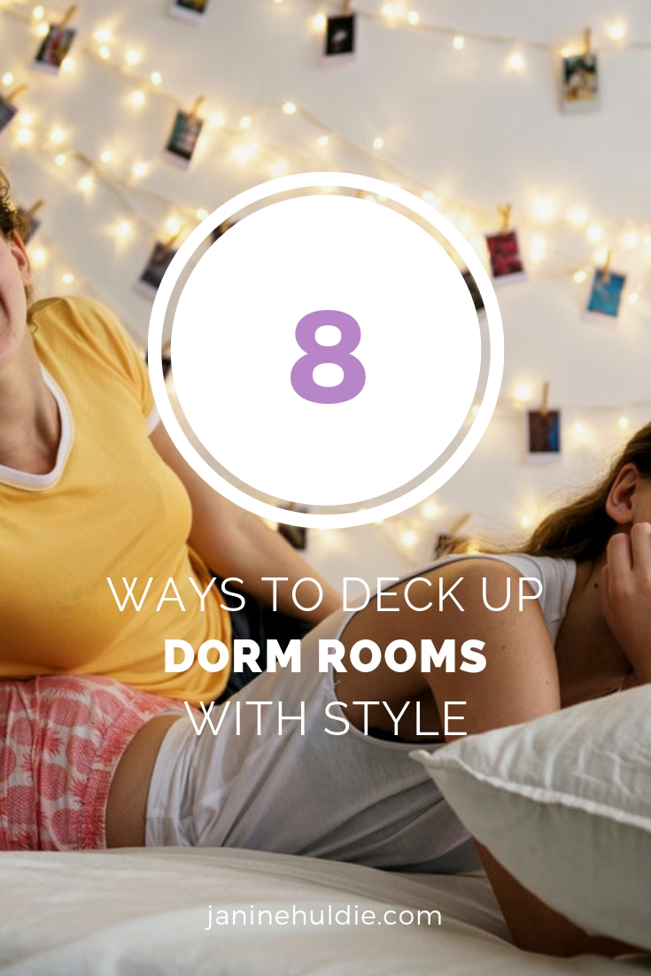 8 Ways to Deck Up Dorm Rooms with Style