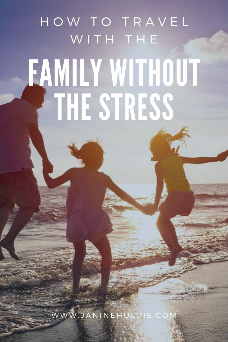 How to Travel with the Family without the Stress