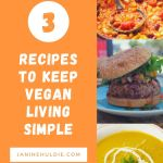 Recipes To Keep Vegan Living Simple