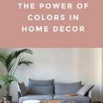 Don't Underestimate the Power of Colors in Home Décor – 4 Pro Tips