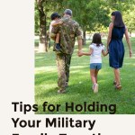 Tips For Holding Your Military Family Together