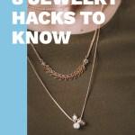 8 Jewelry Hacks You Wish You Knew Sooner
