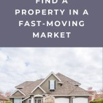 Finding a Property in a Fast-Moving Market