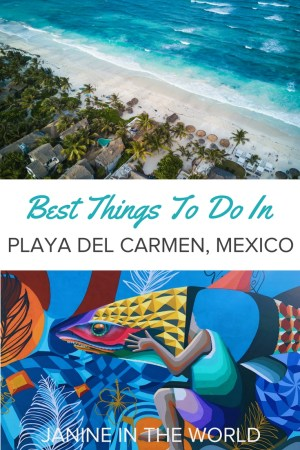 All the best things to do in Playa del Carmen, Mexico, the heart of the Riviera Maya! These suggestions will ensure that there's no end to your fun in the sun!