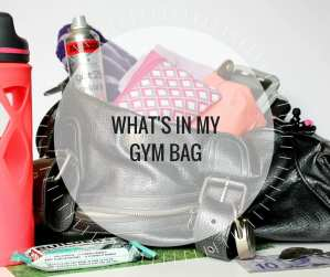 Whats in my gym bag - Happy Stylish Fit Lifestyle Fashion Beauty Fitness Blog