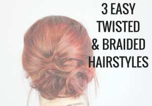 3 Twisted and braided hairstyles that are easy and for all skill levels.