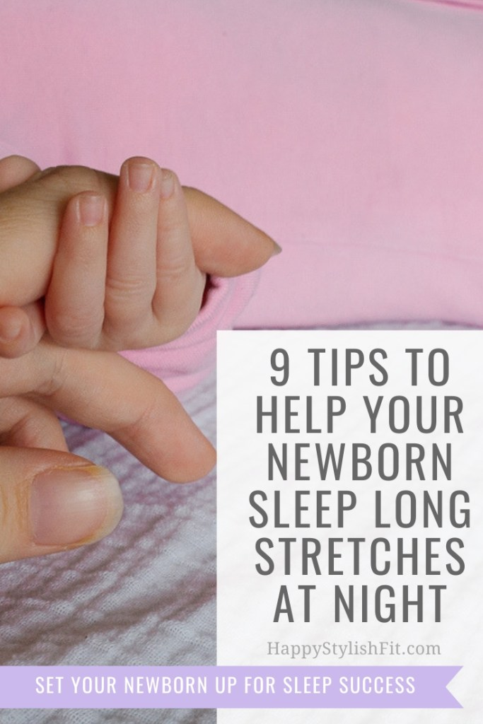 9 Tips to Help Your Newborn Sleep Long Stretches at Night
