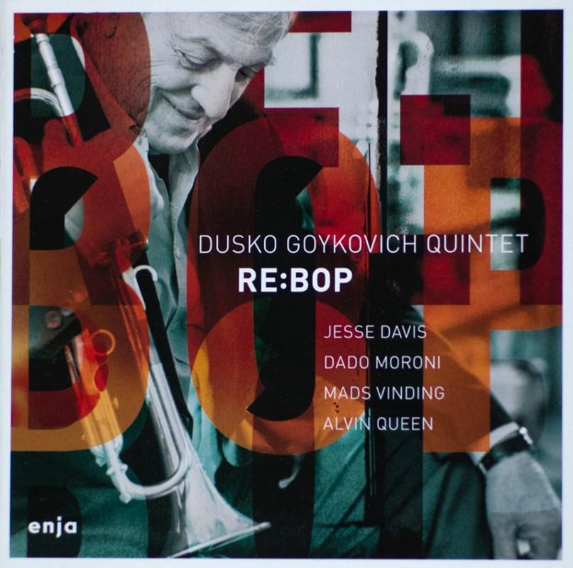 Dusko Goykovich Quintet Re:Bop