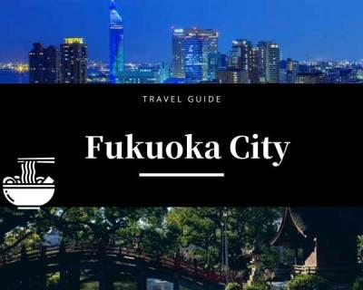Fukuoka City (Hakata) | Travel Guide