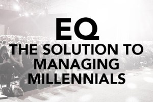 EQ The Solution to Managing Millennials Best Top Millennials Speaker