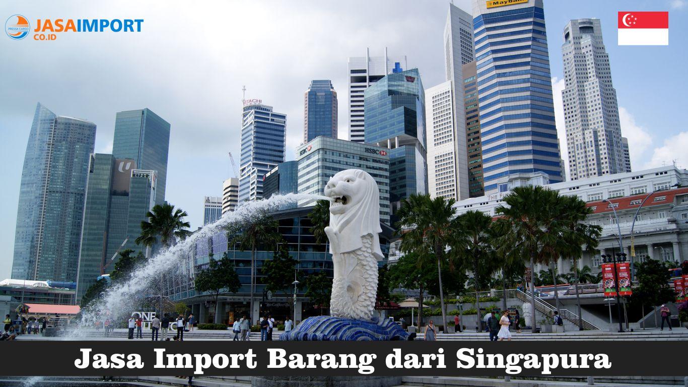 Tarif Layanan Ekspedisi Import Barang dari Singapura ke Indonesia