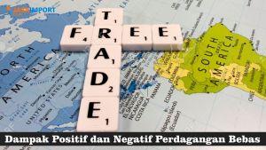 Apa itu Pengertian Perdagangan Bebas Serta Apa Saja Kelebihan dan Kekurangannya