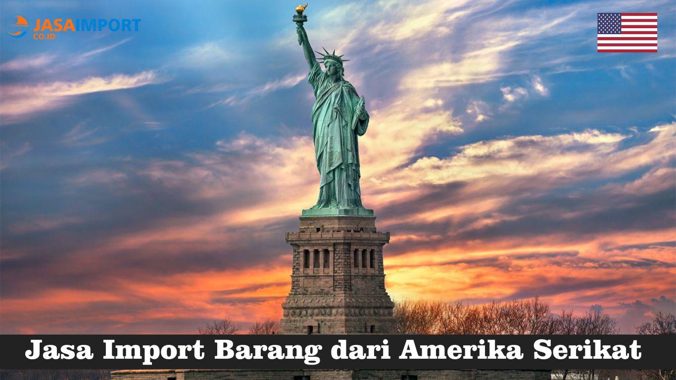 Tarif Layanan Ekspedisi Import Barang dari Amerika Serikat (USA) ke Indonesia